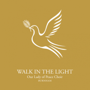 Choir Recording: Our Lady of Peace Choir 'Walk in the Light'